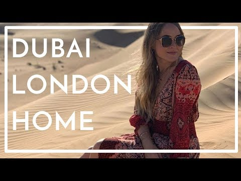 MY WEEK: Dubai, London, HOME! (Ad)