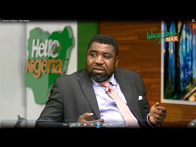 BUSINESS IN NIGERIA with PROF. ANTHONY KILA - HELLO NIGERIA