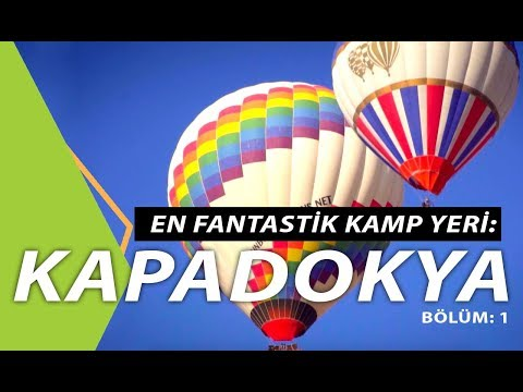 Kapadokya Balon Turu - Campions Kapadokya Gezisi 1. Bölüm - Kamperest Kamp