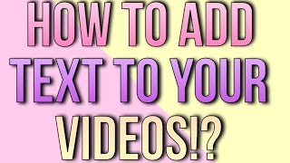 How to add text to a video?! iPhone/iPad/iPod