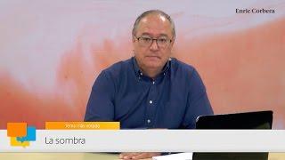Enric más cerca: La sombra - Enric Corbera