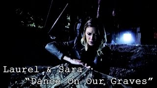 Laurel & Sara // Dance On Our Graves