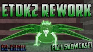 Ro-Ghoul - ETOK2 REWORK FULL SHOWCASE! | Roblox Tokyo Ghoul