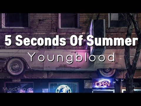 5 Seconds Of Summer - Youngblood (lyrics)...