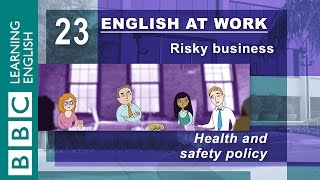 Health and safety – 23 – English at Work has the phrases for you