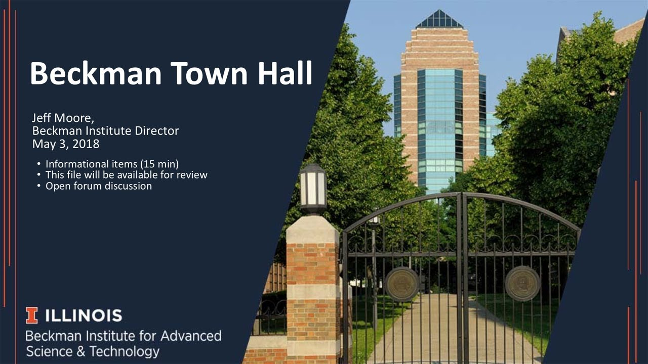 Watch Beckman Institute Town Hall - May 3, 2018