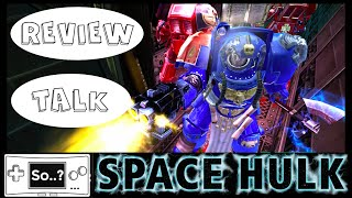 REVIEW TALK: Space Hulk (Wii U)