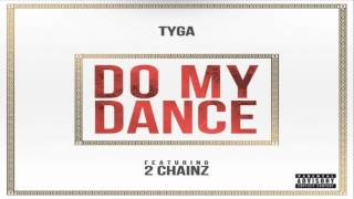 [ DOWNLOAD MP3 ] Tyga - Do My Dance (feat. 2 Chainz) [Explicit]