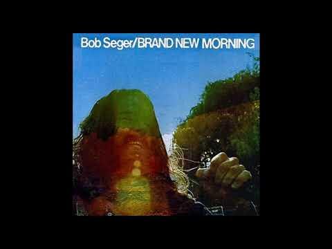 bob seger brand new morning 1971 full album youtube. Black Bedroom Furniture Sets. Home Design Ideas
