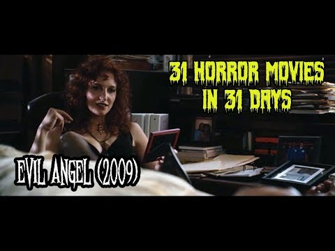 Evil Angel (2009) - 31 Horror Movies in 31 Days