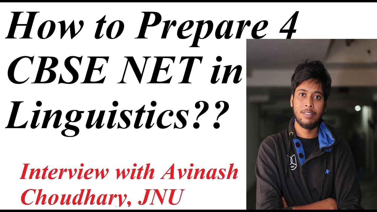 how to prepare for cbse net in linguistics interview avinash how to prepare for cbse net in linguistics interview avinash jrf topper from jnu