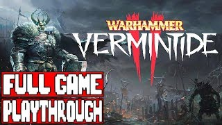 WARHAMMER VERMINTIDE 2 Gameplay Walkthrough Part 1 FULL GAME - No Commentary