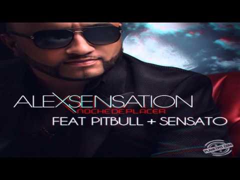 Alex Sensation Ft Pitbull & Sensato – Noche De Placer (Balada Boa)