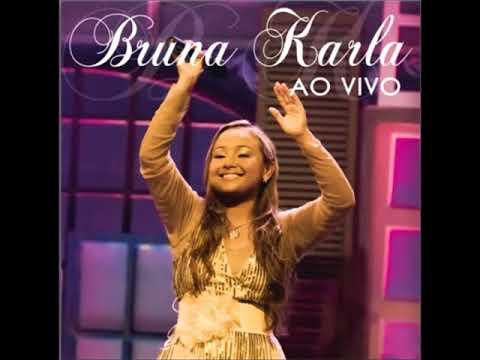 13. Que Bom Você Chegou - Bruna Karla (Ao Vivo)