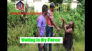 Hilarious Video Voting Is By Force (House of Os Comedy)