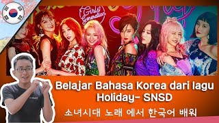 Belajar Bahasa Korea dari lagu SNSD Holiday (Girls Generation) - Special Series