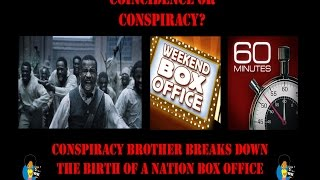 Conspiracy Brother Breaks Down Birth Of A Nation Box Office