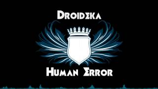 Droideka - Human Error