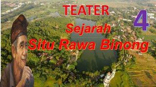teater lanjutan ke 4  SMPN 1 Cikarang Pusat dengan judul sejarah rawa binong