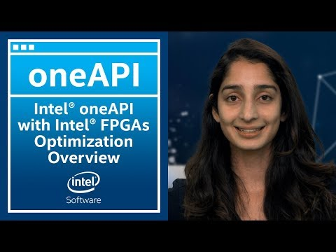 Intel® OneAPI With Intel®FPGAs Optimization Overview | OneAPI  | Intel Software