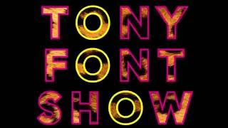 TONY FONT SHOW - DELUXE TEASER