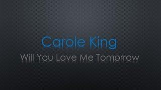 Carole King Will You Love Me Tomorrow Lyrics