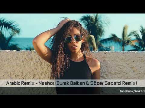 Arabic Remix   Nashor Burak Balkan & Sözer Sepetci Remix #ArabicVocalRemix