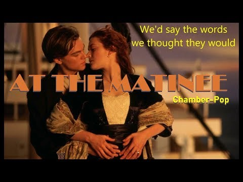 """At the Matinee"" movies lost love  [indie pop] friendstotheend.net  Austin song"