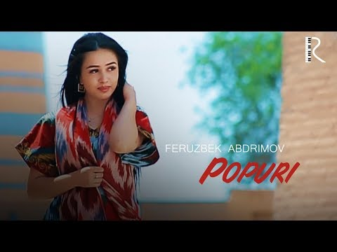 Feruzbek Abdrimov - Popuri   Ферузбек Абдримов - Попури
