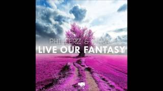 Phillerz and Xtra j - Live our Fantasy (radio edit) 2014