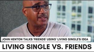 "'Friends' Stole Living Single's Idea?: ""I Was Mad"" - John 'Overton' Henton's Reaction"