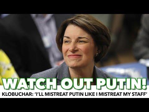 Klobuchar: 'I'll Mistreat Putin Like I Mistreat My Staff'