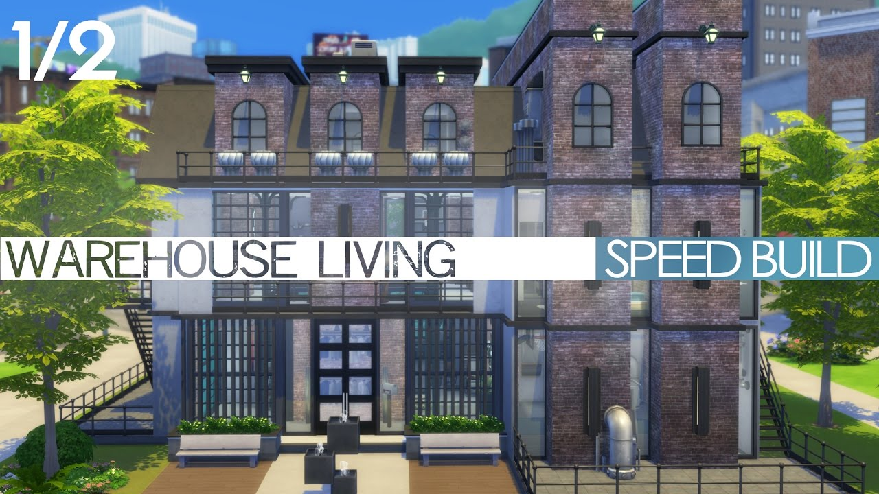 the sims 4 speed build warehouse living 1 2 youtube. Black Bedroom Furniture Sets. Home Design Ideas