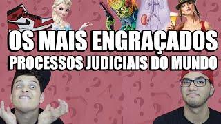 OS MAIS ENGRAÇADOS PROCESSOS JUDICIAIS DO MUNDO