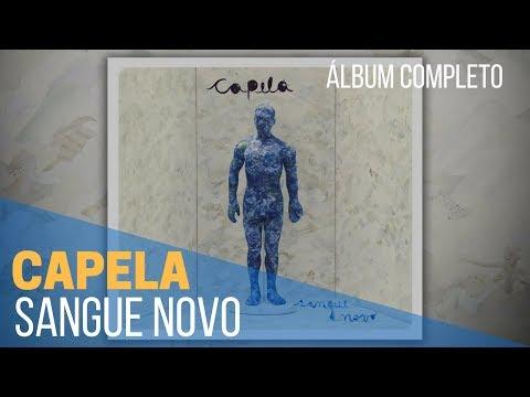 CAPELA | SANGUE NOVO (álbum completo)