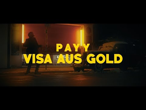 PAYY - Visa aus Gold (Prod. by Remoe & Foos)  [ OFFICIAL VIDEO ]