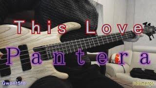 Pantera - This Love [Bass Cover]