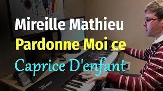 Mireille Mathieu - Pardonne-Moi ce Caprice D'enfant - Piano Cover