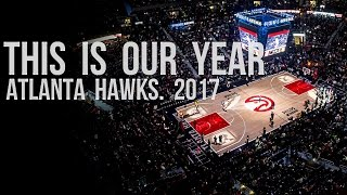 Atlanta Hawks - This Is Our Year | 2016 - 2017