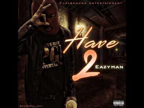 Eazyman - Have 2