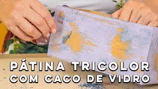 Pátina Tricolor com Tinta PVA e Caco de Vidro