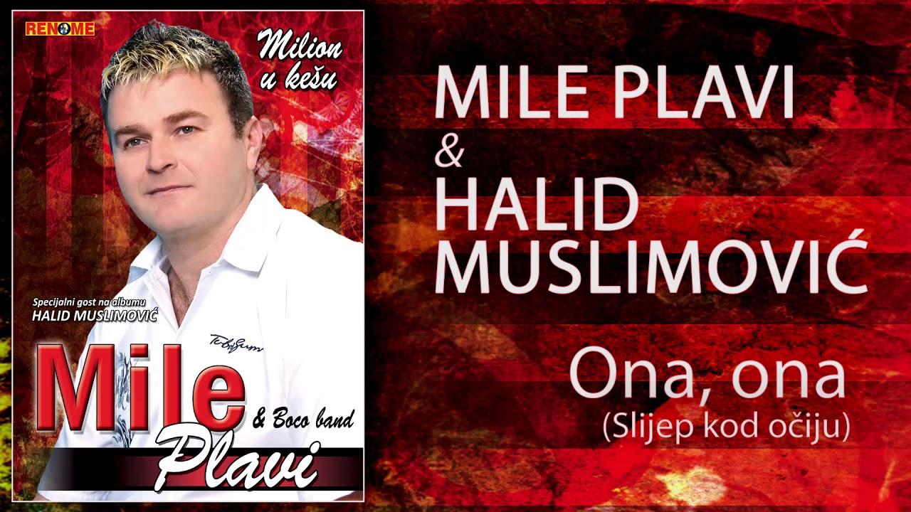 Mile Plavi i Halid Muslimovic - Ona, ona (Audio 2009)