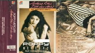 Full album Poppy Mercury - Antara kau dia dan aku (1993)