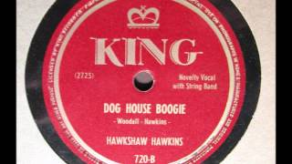 DOG HOUSE BOOGIE by Hawkshaw Hawkins
