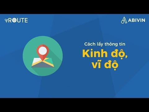 [Phần mềm Quản lý Vận tải Abivin vRoute] 6. Cách lấy thông tin kinh độ, vĩ độ từ địa chỉ cửa hàng