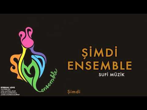 Şimdi Ensemble - Şimdi [ Eternal Love © 2016 Kalan Müzik ]