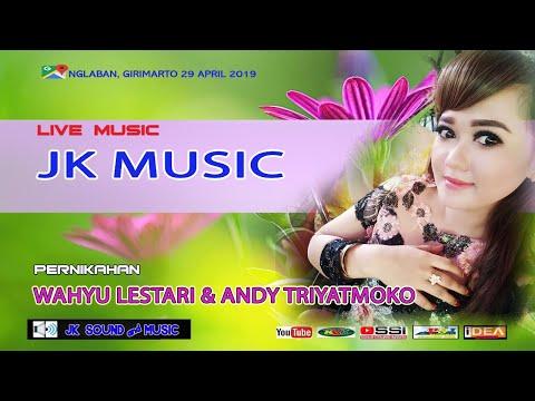 LIVE SETREAMING JK MUSIC || PERNIKAHAN WAHYU LESTARI & ANDY || NGLABAN 29 APRIL 2019