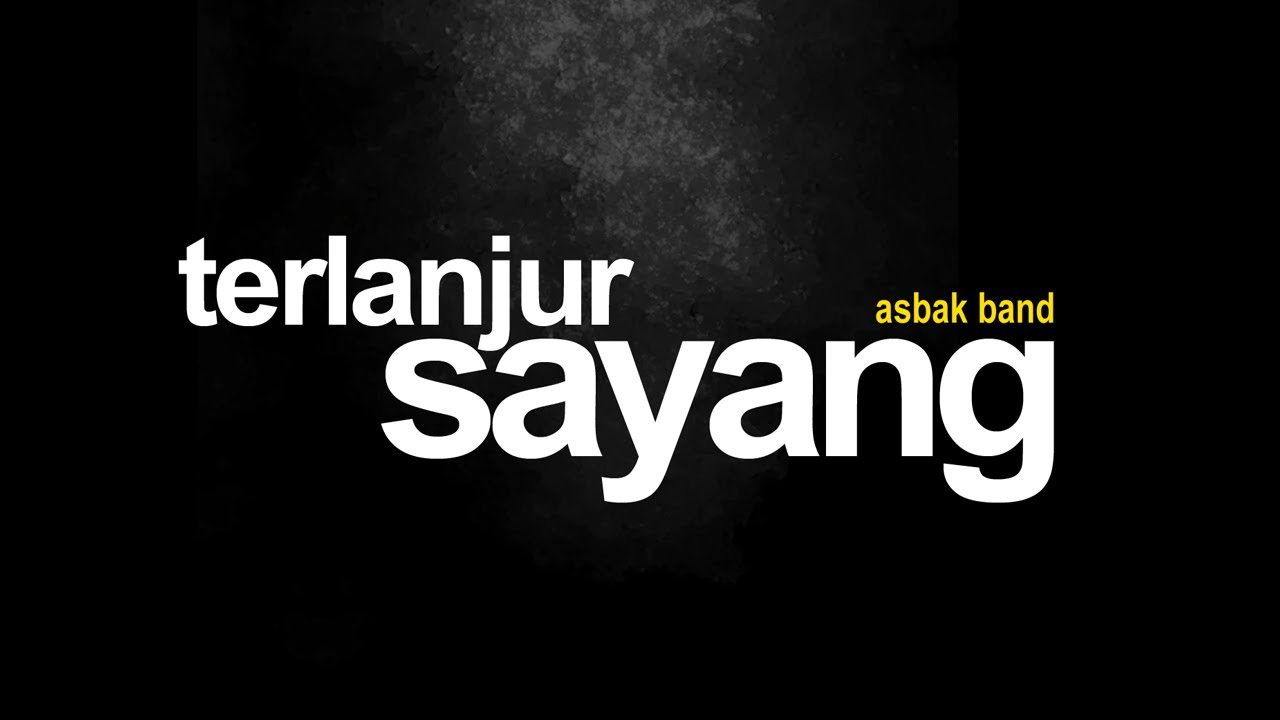 Download Asbak Band - Terlanjur Sayang (Official Lyric Video)