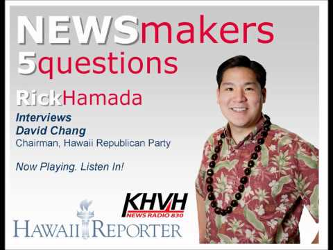 5 Questions with NEWSmaker David Chang, Chair Hawaii Republican Party