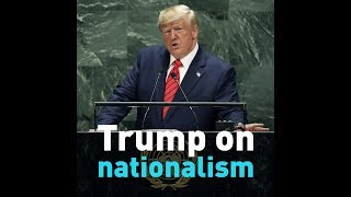 Trump's nationalist comments to the UN in 60 seconds